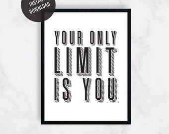 Your Only Limit Is You, Motivational Print, Minimal, Wall Decor, Digital Print, Home Decor, Office Decor, Gift for Her, Printable, 8x10