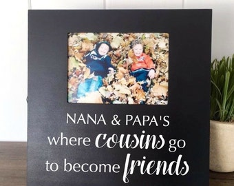 custom cousin picture frame grandparents picture frame personalized grandma gift gift for nana and papa where cousins become friends