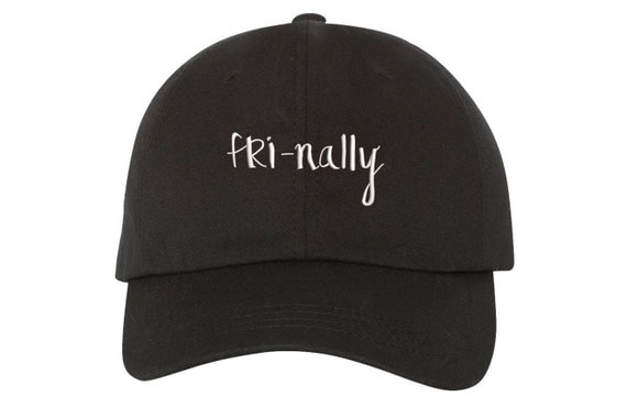 FRI-NALLY Dad Hat, Friday Dad Hat, It's Friday Finally Embroidered TGIF Baseball Cap Hat, Black