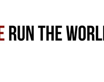 WE run the world