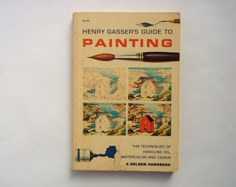 SALE A Golden Guide Henry Gasser's Guide to Painting 1964
