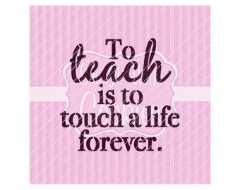 """To Teach Is To Touch a Life Forever Teacher Appreciation 5.5 x 5.5"""" Stencil"""