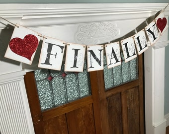 Rustic Engagement Banner, Wedding Finally Banner, Bridal Shower Banner