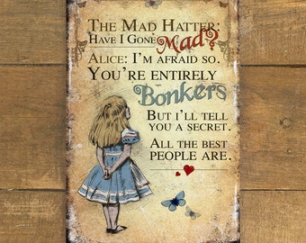 Alice in Wonderland Metal Sign Have I Gone Mad Bonkers - Vintage Wall Plaque - Mad Hatter Tea Party - Aluminium - Large - 200mm x 300mm