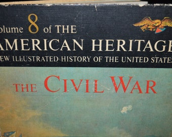 American Heritage / Volume 8 / The Civil War / Civil War / 1963 / history / history book / children / vintage book / reference book