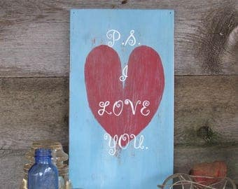 PS I love you, hand painted wood sign.