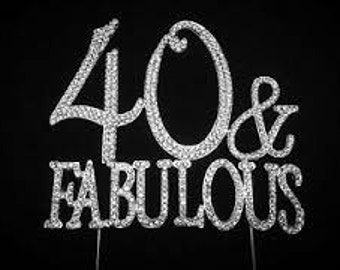 Large Sparkling Silver Rhinestone 40 & Fabulous  Happy Birthday Cake Topper by Forbes Favors
