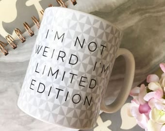 I'm not Weird Quote Geometric Mug Cup