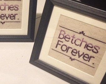 Betches Forever - X-Stitch Pattern