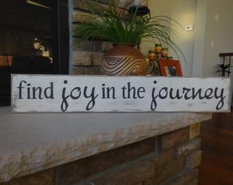 Find joy in the journey. Hand painted wood sign/ Joy sign/ Rustic wall decor/ Journey sign/ Find joy in the journey sign