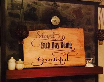 Start Each Day Being  Grateful wooden sign - inspirational sign - grateful sign