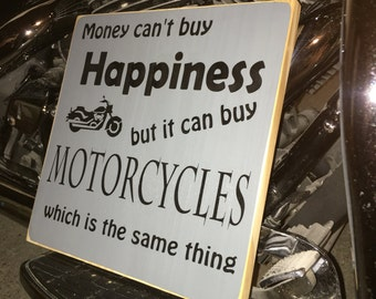Money Can't Buy Happiness, but it can Buy Motorcycles