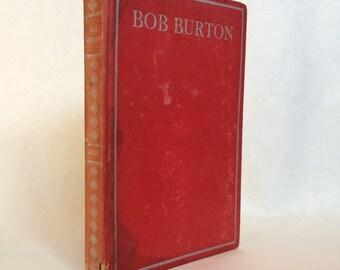 Bob Burton by Horatio Alger Jr Vintage 1930's Boy's Book