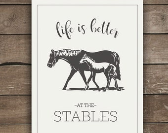 Life is better at the stables, 8x10 wall print, horse print, farmhouse style