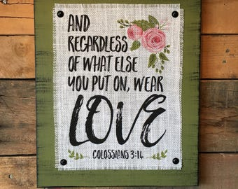 Colossians 3:14 Wear Love, Burlap Print Wood Sign, Home Decor, Christian Decor, Distressed, Rustic, Bible Verse, Lularoe Sign, Clothing Sign