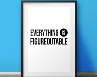 Motivational Print, Funny Print, Housewarming gift, Typography Print, Wall Art, Motivational quote poster, Everything is figureoutable