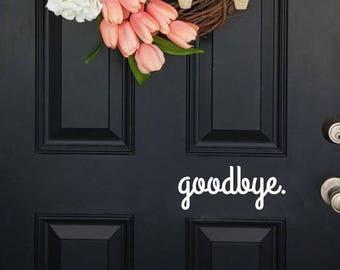 goodbye door decal, goodbye decal, door decal, hello decal, wall decal, hello wall decal