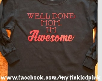 Well Done Mom I'm Awesome Long Sleeved Tee