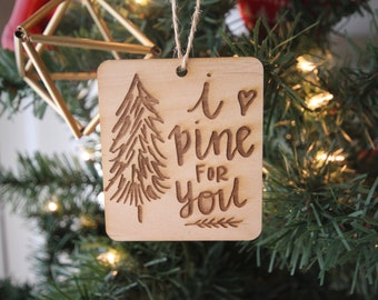 I Pine For You Wooden Ornament
