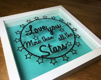 """Love Quote Paper cut out """"Love you more than all the stars"""" framed in shadow frame"""
