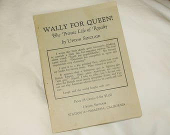 Vintage 1936 booklet WALLY FOR QUEEN! by Upton Sinclair • stage play