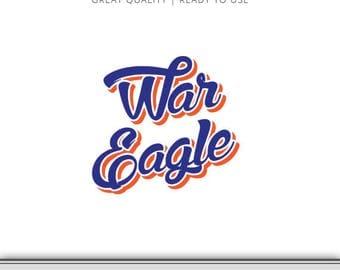 War Eagle - Auburn - Auburn Alabama - Auburn SVG - Digital Download - SVG File - DXF File - Ready to Use!