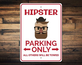 Hipster Parking Sign, Teen Hipster Gift, Hipster Sign, Hipster Decor, Hipster Wall Decor, Hipster Guy Gift - Quality Aluminum ENS1002786