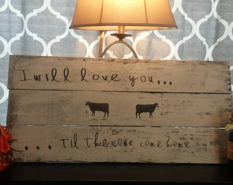 Farmhouse sign painted with chalk paint. Sanded and painted for a vintage appearance.