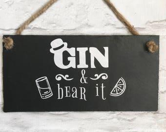 Gin gift, Gin and bear it, Gin sign, Garden sign, Gin quote,  Gin lover, Gin present, Gin gift,  Gin and tonic present, Gin and tonic quote.