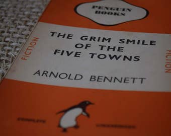 The Grim Smile of the Five Towns. Arnold Bennett. A Vintage Penguin Book 519. 1946