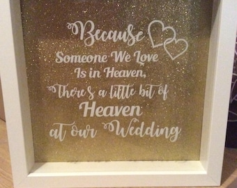 Because someone we love is in heaving there is a little bit of heaven at our wedding glitter box frame