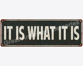 It Is What It IS Distressed Look Metal Sign 6x18 6180613
