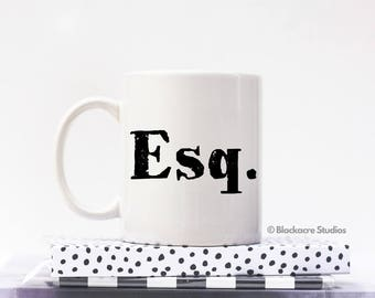 Esq. - Esquire - 11oz - Coffee Mug - Law School Graduation - Courtroom Quotes - Birthday - Attorney Gifts - Lawyer Gift - Law Firm Gift