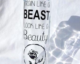 Train Like a Beast Look Like a Beauty - Glass Bottle