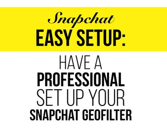 5 Hours Set Up Snapchat Filter - We'll Set Up Your Snapchat Geofilter for You (design not included)