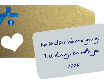 No Matter where you go, I'll always be with you Printed Aluminium Love Note,  Love Note, Wallet Note, Wife, Husband, Anniversary Gift, Gift,