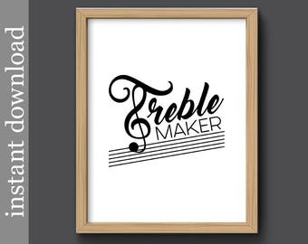 Treble Maker music printable, funny music print, gift for musician, music gift, music teacher gift, music wall art, music decor, treble clef
