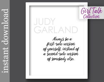 Judy Garland Quote, Printable wall art, Girl Talk Quotes, first rate version, anti bullying, inspiration quote, girl power, gift for teen