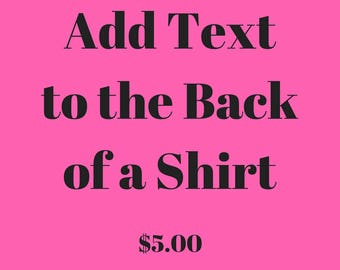Add Text to the Back of a Shirt (in addition to the front text)