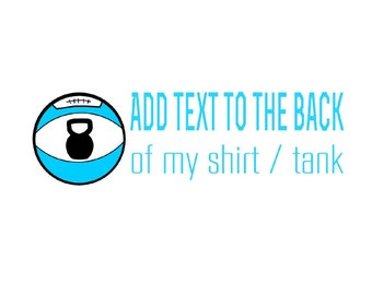 Add text to the back of my shirt / tank top