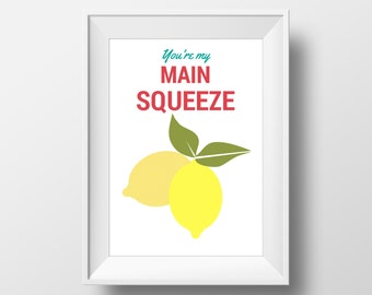 You're My Main Squeeze Lemon Print, Kitchen Print, Kitchen Decor, Lemon Print, Printable Art, Kitchen Printable, Summer Print,