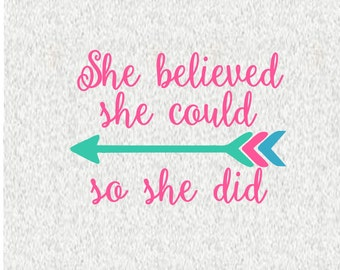 She Believed She Could So She Did; SVG, EPS, Ai, Png, and Pdf Digital Files for Electronic Cutting Machines
