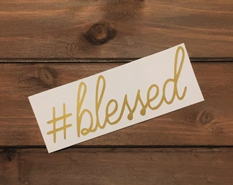 Blessed Decal - Glitter Decal - #blessed - Blessed Sticker - Laptop Decal - Blessed - Phone Decal - Car Decal - Tumbler Decal