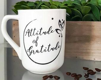 Attitude of gratitude mug, ceramic mug, coffee mug with quote, inspirational coffee mug, quote mug, birthday gift, coffee lover, unique gift