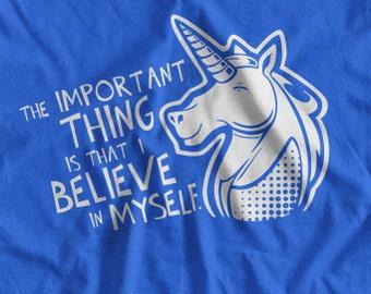 Unicorn T-Shirt Unicorns Magic Funny Unicorn Important Thing Is That I Believe In Myself T-Shirt  Unicorn T Shirt Mens Ladies Womens  Kids