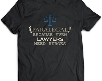Paralegal T-Shirt. Perfect Gift for Your Dad, Mom, Boyfriend, Girlfriend, or Friend - Proudly Made in the USA! Paralegal gift