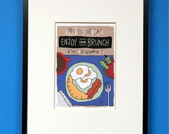 May You One Day Enjoy Your Brunch Without Instagramming It, 5x7 Print, Humorous Print, Funny Print