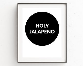 Funny Kitchen Art, Holy Jalapeno, Funny Kitchen Signs, Wall Gallery Prints, Posters, Quote Poster, Kitchen Poster, Kitchen Wall Art Decor