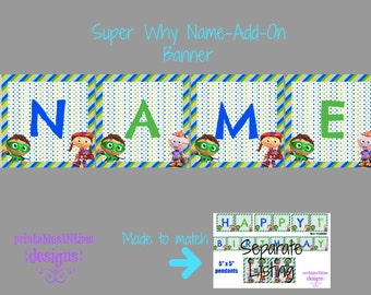 Super Why NAME ADD-ON Banner- Super Why Banner- Super Why Birthday-  digital file