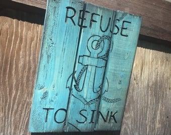 Carved Refuse To Sink Pallet Sign FREE SHIPPING in the USA - nautical decor - motivational - anchor